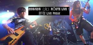 明日12/6(火)今年最後!新宿Live Freak 千円! - ROUTE・G DRIVE AFTER DEATH