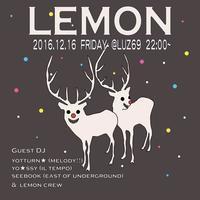 INDIE MIX PARTY 『LEMON』 2k16.12.16  @LUZ69 - 裏LUZ
