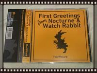 The Willard / First Greetings from Nocturen & Watch Rabbit - 無駄遣いな日々