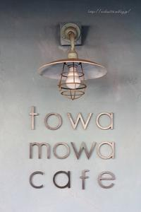 towa mowa cafe(トワモワカフェ) - * Natural days in my life *
