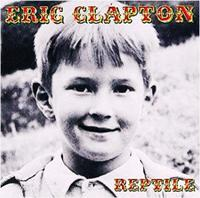 """♪543 エリック・クラプトン  """" Reptile """"  CD 2017年2月6日 - 侘び寂び"""