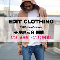 edit clothing,2017春夏展示&受注会を2月25日・26日開催します。 - CHARGER JOURNAL