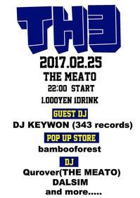 "2017.02.25(sat) "" THE "" GUEST DJ ""DJ KEYWON"" / THE MEATO - bambooforest blog"