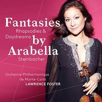 Fantasies, Rhapsodies and Daydreams@Arabella Steinbacher,Lawrence Foster/Monte-Carlo PO. - MusicArena