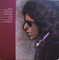 Bob Dylanその5    Blood On The Tracks - アナログレコード巡礼の旅~The Road & The Sky
