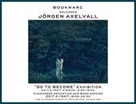 "Jörgen Axelvall ""Go to become""展開催! - atsushisaito.blog"