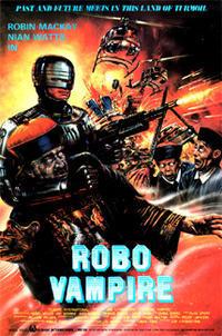 「ロボハンター/霊幻暗黒團大戦争」 Robo Vampire  (1988) - なかざわひでゆき の毎日が映画三昧