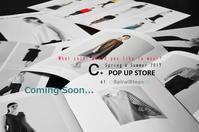 """C+ POP UP STORE by ◇SpiralSteps◇~Coming Soon...4/12wed"" - SHOP ◆ The Spiralという館~カフェとインポート雑貨のある次世代型セレクトショップ~"