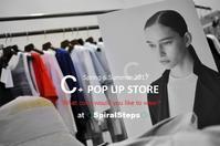 """ ~Pre Open Now!~C+ POP UP STORE...4/16sun"" - SHOP ◆ The Spiralという館~カフェとインポート雑貨のある次世代型セレクトショップ~"