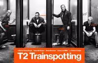 映画「T2 トレインスポッティング」 - マチの、映画と日々のよしなしごと