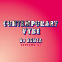 Contemporary Vybe DJ KENTA(ZZ PRODUCTION) - IMART BLOG