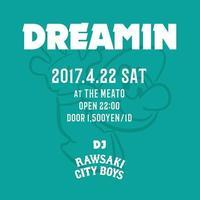 2017.4.22 (sat) DREAMIN / THE MEATO - bambooforest blog