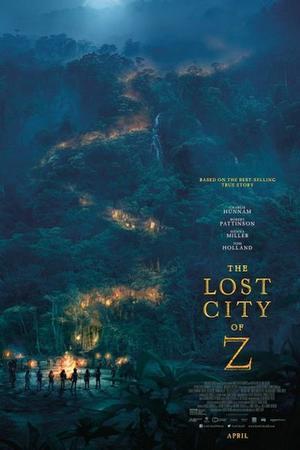 南米アマゾン舞台!伝記アドベンチャー映画 THE LOST CITY OF Z - 大好き海外ドラマ&恋して外国映画