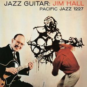 Jazz Guitar Jim Hall - 録音を聴く