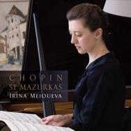 Chopin: Mazurkas@Irina Mejoueva - MusicArena