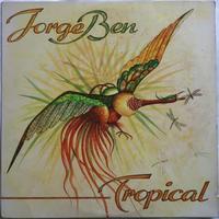 Jorge Ben – Tropical - まわるよレコード ACE WAX COLLECTORS