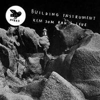 """Building Instrument のアルバム""""Kem Son Kan Å Leve"""" - タダならぬ音楽三昧"""