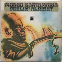 Mongo Santamaria ‎– Feelin' Alright - まわるよレコード ACE WAX COLLECTORS