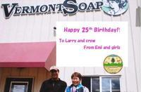 HAPPY BIRTHDAY TO VERMONT SOAP FACTORY!!! - Vermont Soap Japan  (バーモントソープ ジャパン)