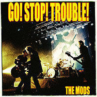 GO! STOP! TROUBLUE!/THE MODS - Brixton Naoki`s blog