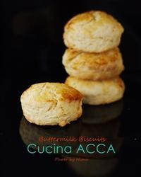 Buttermilk Biscuits  バターミルク・ビスケット - Cucina ACCA