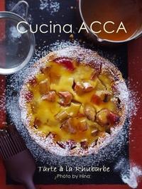 Tarte à la Rhubarbe(リュバーブのタルト) - Cucina ACCA