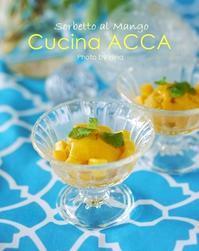 Sorbetto al Mango  マンゴーのソルベット - Cucina ACCA