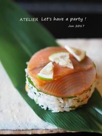サーモンの押し寿司風~「6月のテーブルコーディネート&おもてなし料理レッスン」より - ATELIER Let's have a party ! (アトリエレッツハブアパーティー)         テーブルコーディネート&おもてなし料理教室