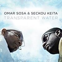 TRANSPARENT WATER/OMAR SORA&SECKOU KEITA - わたしの毎日