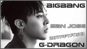 #2[2017年07月15日]「BIGBANG」 G-Dragon、2017 World Tour ソロワールドツアー(サンノゼでソロツアー)[1080p] - K-POP RANK TOP 10