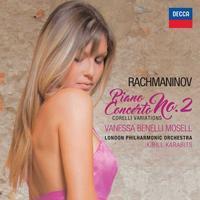 Rachmaninov: P-Con#2,Corelli Variations@Vanessa Benelli Mosell,Kirill Karabits/LPO - MusicArena