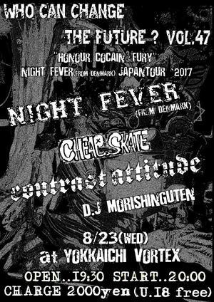 "NIGHT FEVER Fron K-TOWN  JAPAN TOUR - VORTEX ""ARTIFICIAL""SOUND HERESIES and THE SQUAT"