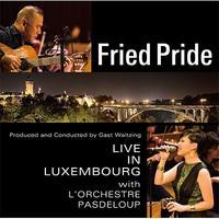 "Live Album ""Fried Pride Live in Luxembourg with L'Orchestre Pasdeloup"" 2017 - Jazz Maffia BLOG"