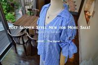 """2017 Summer Style New for More Sale!...7/30sun"" - SHOP ◆ The Spiralという館~カフェとインポート雑貨のある次世代型セレクトショップ~"