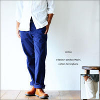 orslow[オアスロウ] FRENCH WORK PANTS/フレンチワークパンツ [03-5000]ジンバブエ cotton herringbone MEN'S/LADY'S - refalt   ...   kamp temps