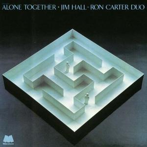 Alone Together  ジム・ホール~ロン・カーター・デュオ - 録音を聴く
