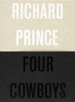 Richard Prince: Four Cowboys - Satellite