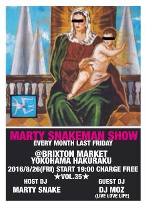 8/26(fri) 【MARTY SNAKEMAN SHOW vol.35】 - Brixton Market Event Schedule