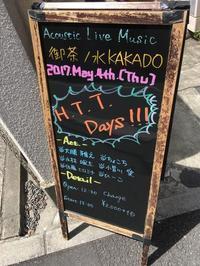 5月4日『H.T.T.Days!!!』@御茶ノ水KAKADO - mai日誌。