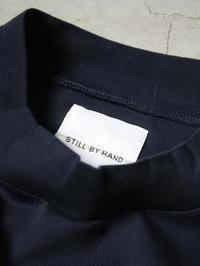 STILL BY HAND モックネックカットソー - 【Tapir Diary】神戸のセレクトショップ『タピア』のブログです