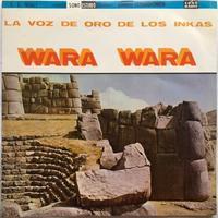 Wara Wara – La Voz De Oro De Los Inkas - まわるよレコード ACE WAX COLLECTORS