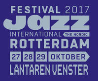 Festival Jazz International Rotterdam - タダならぬ音楽三昧