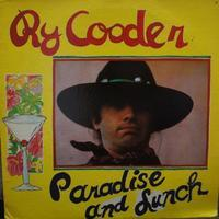 Ry Cooder その4      Paradise And Lunch - アナログレコード巡礼の旅~The Road & The Sky