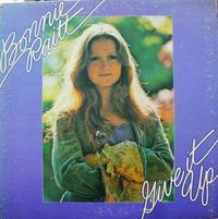 Bonnie Raittその1      Give It Up - アナログレコード巡礼の旅~The Road & The Sky