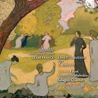 Franck: Sonata for Vn & Pf/Chausson: Concert@I.Faust,A.Melnikov,Salagon Quartet - MusicArena