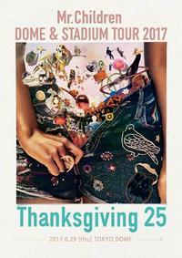 Mr.Children DOME & STADIUM TOUR 2017 Thanksgiving 25 - happy time