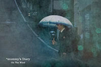 雨の日のJK - ON THE WIND  *mummy's Diary