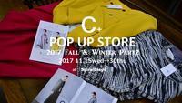 """""""C+ POP UP STORE 2017 F/W Part2!明後日11/15wedより...11/13mon"""" - SHOP ◆ The Spiralという館~カフェとインポート雑貨のある次世代型セレクトショップ~"""