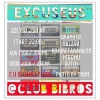 2017.11.25.SAT│- EXCUSEUS - Vol.15 @clubBIBROS - CENDRILLON+