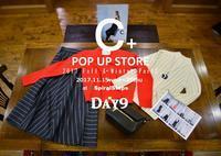 """2017 Winter C+ POP UP STORE~Day9...11/24fri"" - SHOP ◆ The Spiralという館~カフェとインポート雑貨のある次世代型セレクトショップ~"